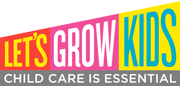 Let's Grow Kids: Child Care is Essential