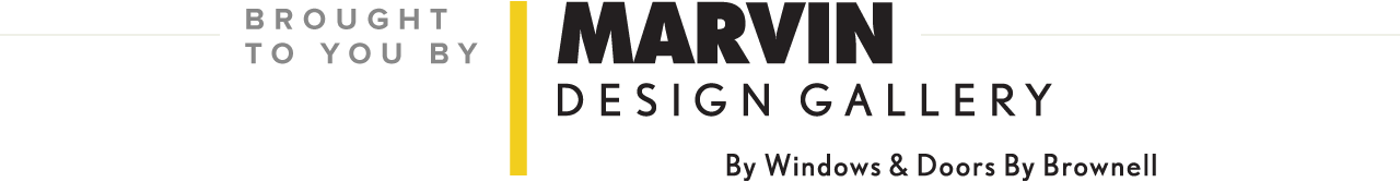 Brought to you by Marvin Design Gallery By Windows & Doors By Brownell