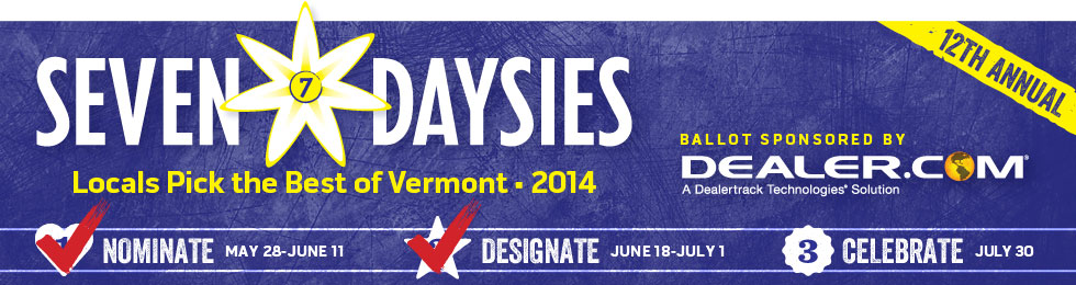 Seven Daysies: Locals Pick the Best of Vermont 2014. Presented by Dealer.com, A Dealertrack Technologies Solution