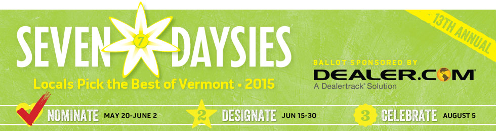 Seven Daysies: Locals Pick the Best of Vermont 2015. Presented by Dealer.com, A Dealertrack Solution