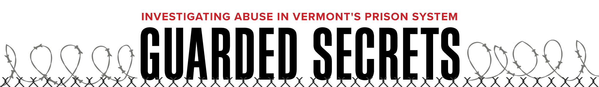 Guarded Secrets: Investigating Abuse in Vermont's Prison System